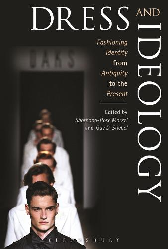 Dress and Ideology: Fashioning Identity from Antiquity to the Present (Paperback)
