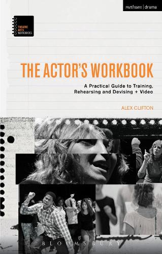 The Actor's Workbook: A Practical Guide to Training, Rehearsing and Devising + Video - Theatre Arts Workbooks (Paperback)