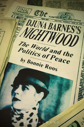 Djuna Barnes's Nightwood: The World and the Politics of Peace (Hardback)