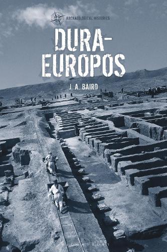 Dura-Europos - Archaeological Histories (Paperback)