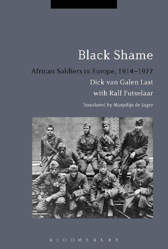 Black Shame: African Soldiers in Europe, 1914-1922 (Hardback)