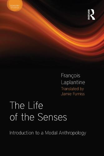 The Life of the Senses: Introduction to a Modal Anthropology - Sensory Studies Series (Paperback)