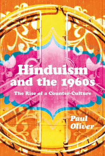 Hinduism and the 1960s: The Rise of a Counter-Culture (Hardback)