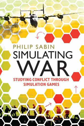 Simulating War: Studying Conflict through Simulation Games (Paperback)