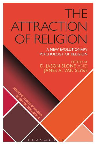 The Attraction of Religion: A New Evolutionary Psychology of Religion - Scientific Studies of Religion: Inquiry and Explanation (Hardback)