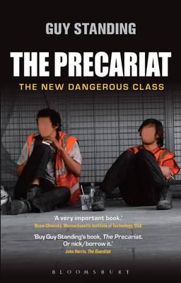 The Precariat: The New Dangerous Class (Paperback)