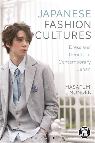 Japanese Fashion Cultures: Dress and Gender in Contemporary Japan - Dress, Body, Culture (Hardback)