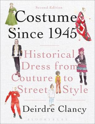 Costume Since 1945: Historical Dress from Couture to Street Style (Hardback)