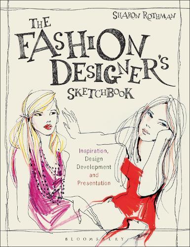 The Fashion Designer's Sketchbook: Inspiration, Design Development and Presentation (Paperback)