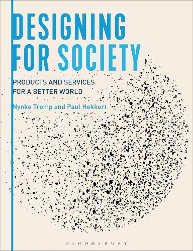 Designing for Society: Products and Services for a Better World (Hardback)