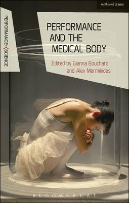 Performance and the Medical Body - Performance and Science: Interdisciplinary Dialogues (Paperback)