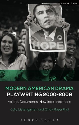 Modern American Drama: Playwriting 2000-2009: Voices, Documents, New Interpretations - Decades of Modern American Drama: Playwriting from the 1930s to 2009 (Hardback)