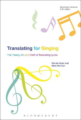 Translating For Singing: The Theory, Art and Craft of Translating Lyrics - Bloomsbury Advances in Translation (Paperback)