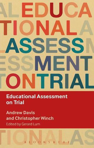 Educational Assessment on Trial - Key Debates in Educational Policy (Paperback)