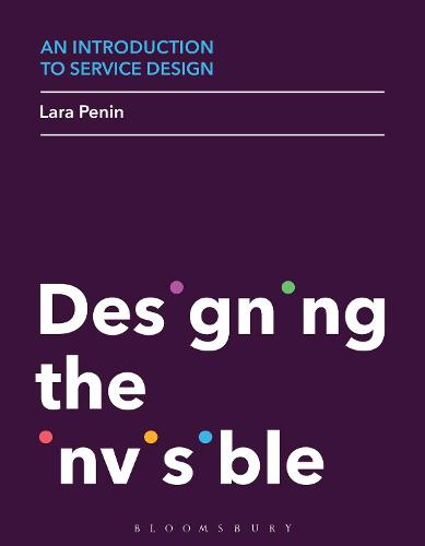 An Introduction to Service Design: Designing the Invisible (Paperback)