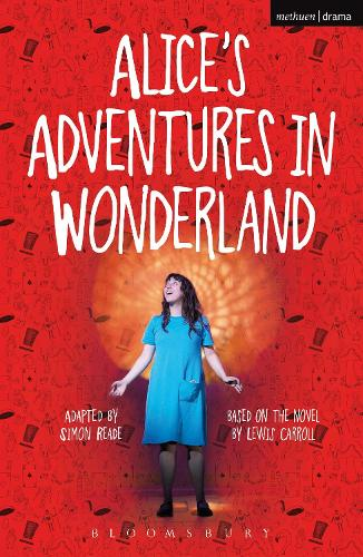 Alice's Adventures in Wonderland - Modern Plays (Paperback)