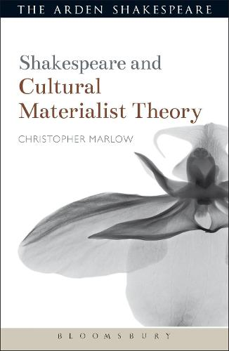 Shakespeare and Cultural Materialist Theory - Shakespeare and Theory (Paperback)