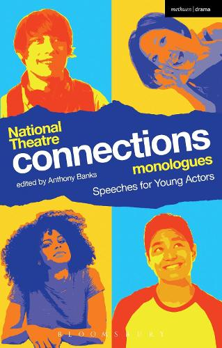 National Theatre Connections Monologues: Speeches for Young Actors - Play Anthologies (Paperback)