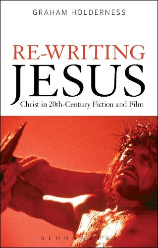 Re-Writing Jesus: Christ in 20th-Century Fiction and Film (Paperback)