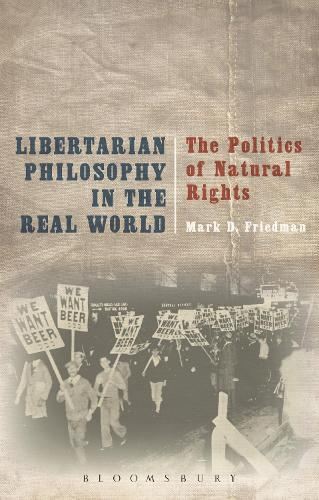Libertarian Philosophy in the Real World: The Politics of Natural Rights (Paperback)