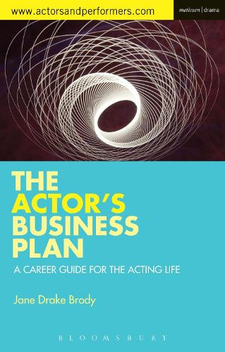 The Actor's Business Plan: A Career Guide for the Acting Life - Performance Books (Paperback)