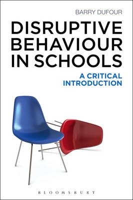 Disruptive Behaviour in Schools: A Critical Introduction (Paperback)