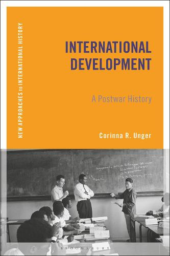 International Development: A Postwar History - New Approaches to International History (Paperback)
