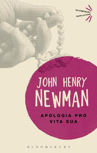 Apologia Pro Vita Sua - Bloomsbury Revelations (Paperback)