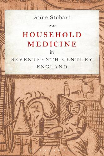 Household Medicine in Seventeenth-Century England (Hardback)