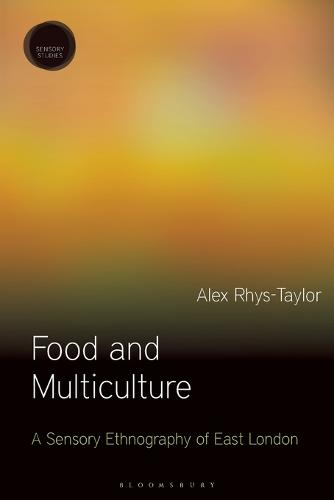 Food and Multiculture: A Sensory Ethnography of East London - Sensory Studies Series (Paperback)