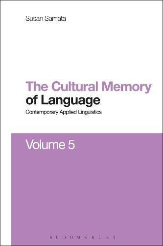 Cultural Memory of Language: Contemporary Applied Linguistics Volume 5 - Contemporary Applied Linguistics (Hardback)