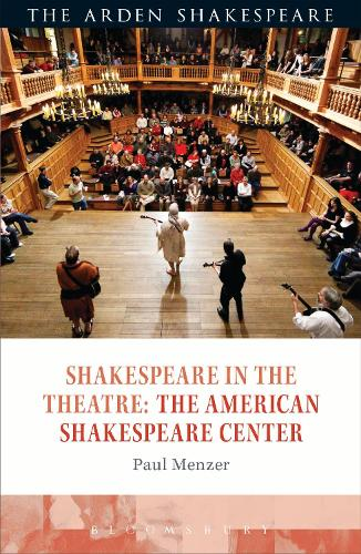 Shakespeare in the Theatre: The American Shakespeare Center - Shakespeare in the Theatre (Hardback)