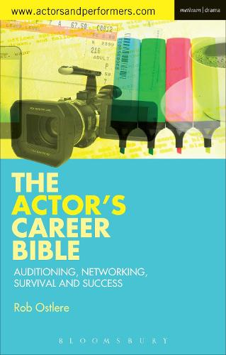 The Actor's Career Bible: Auditioning, Networking, Survival and Success (Paperback)