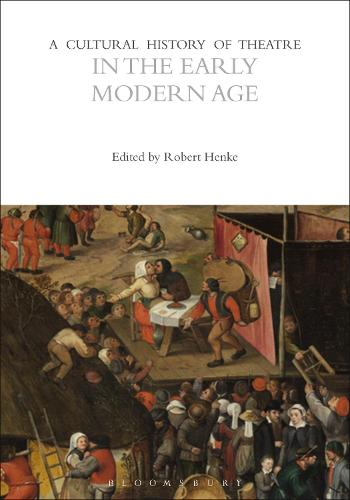 A Cultural History of Theatre in the Early Modern Age - The Cultural Histories Series (Hardback)