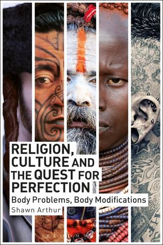 Religion, Culture and the Quest for Perfection: Body Problems, Body Modifications (Paperback)
