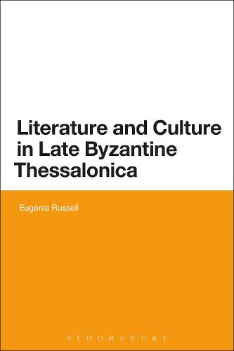 Literature and Culture in Late Byzantine Thessalonica (Paperback)