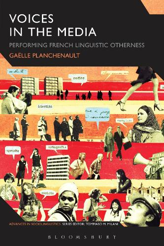 Voices in the Media: Performing French Linguistic Otherness - Advances in Sociolinguistics (Hardback)