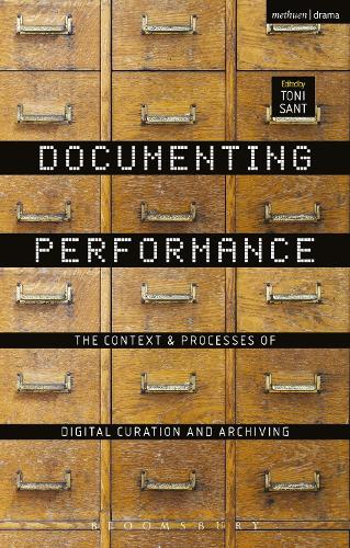 Documenting Performance: The Context and Processes of Digital Curation and Archiving (Hardback)