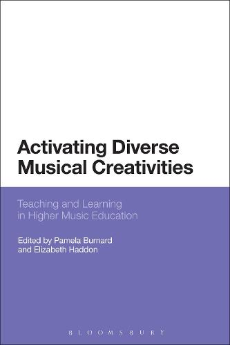 Activating Diverse Musical Creativities: Teaching and Learning in Higher Music Education (Hardback)