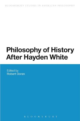 Philosophy of History After Hayden White - Bloomsbury Studies in American Philosophy (Paperback)