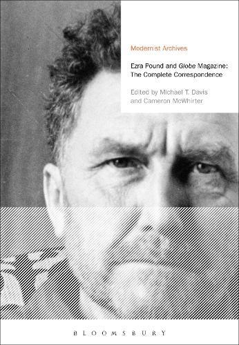 Ezra Pound and 'Globe' Magazine: The Complete Correspondence - Modernist Archives (Hardback)