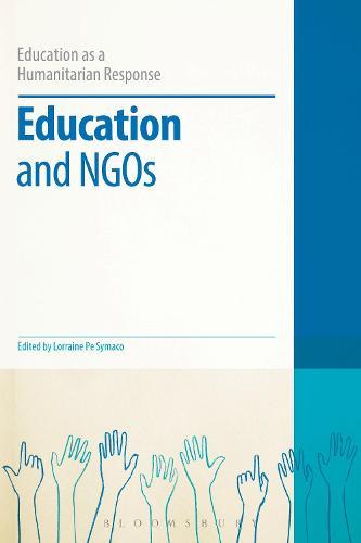 Education and NGOs - Education as a Humanitarian Response (Hardback)