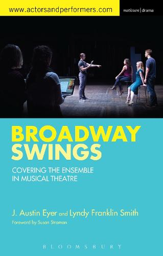 Broadway Swings: Covering the Ensemble in Musical Theatre (Paperback)