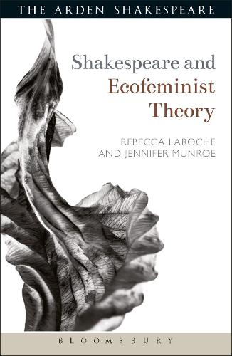 Shakespeare and Ecofeminist Theory - Shakespeare and Theory (Paperback)