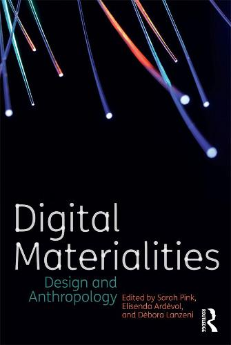 Digital Materialities: Design and Anthropology (Paperback)