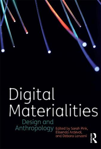 Digital Materialities: Design and Anthropology - Criminal Practice Series (Hardback)