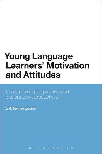 Young Language Learners' Motivation and Attitudes: Longitudinal, comparative and explanatory perspectives (Paperback)
