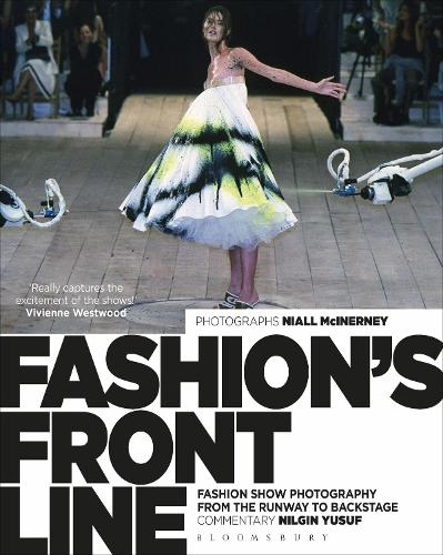 Fashion's Front Line: Fashion Show Photography from the Runway to Backstage (Hardback)