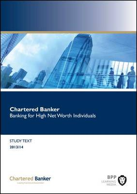 Cover Chartered Banker Banking for High Net Worth Individuals: Study Text