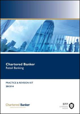 Cover Chartered Banker Retail Banking: Revision Kit